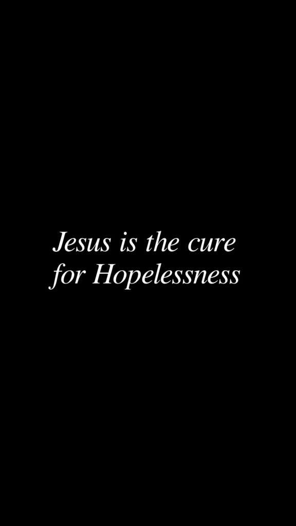 Jesus is the cure for Hopelessness mobile