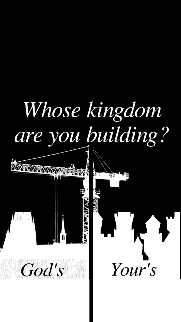 whose kingdom are you building by Biblical Wallpapers | Weekly Biblical Encouragement, Cas Medlin, WBE, Biblical wallpapers, Biblical wallpaper, Bible Verse, Bible Verse images, Bible verse wallpaper, Free Biblical Wallpapers, Free Christian Wallpapers, Christian mobile wallpapers, Christian desktop wallpapers, Christian Tablet wallpapers